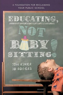 Educating, Not Babysitting!