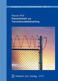 Präventivhaft zur Terrorismusbekämpfung