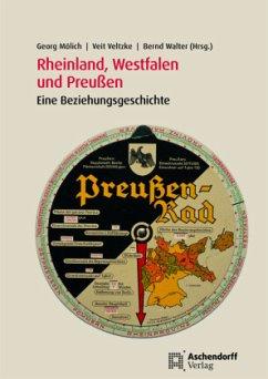 Die Rheinlande, Westfalen und Preußen