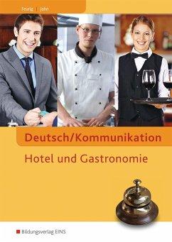 Deutsch/Kommunikation - Hotel und Gastronomie. Arbeitsheft - Feurig, Irys; Jahn, Manfred