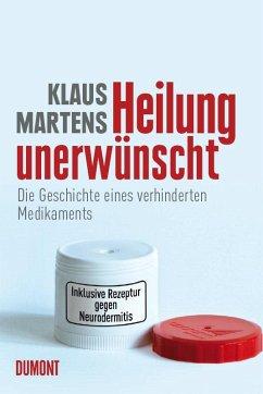 Heilung unerwünscht - Martens, Klaus