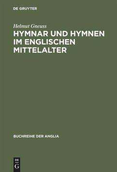 Hymnar und Hymnen im englischen Mittelalter - Gneuss, Helmut