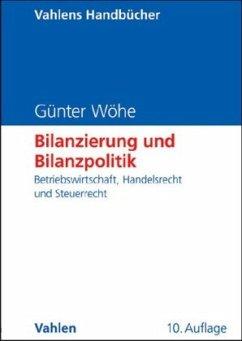 Bilanzierung und Bilanzpolitik - Wöhe, Günter