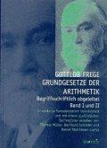 Grundgesetze der Arithmetik - Begriffsschriftlich abgeleitet. Band I und II