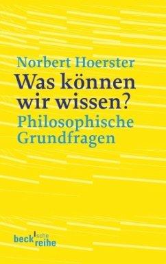 Was können wir wissen? - Hoerster, Norbert