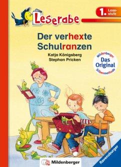 Der verhexte Schulranzen / Leserabe - Königsberg, Katja; Pricken, Stephan