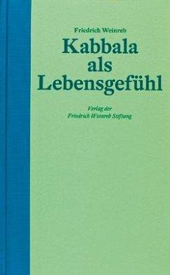 Kabbala als Lebensgefühl - Weinreb, Friedrich