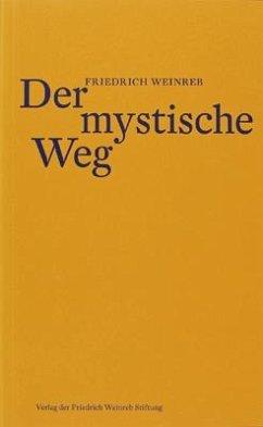 Der mystische Weg - Weinreb, Friedrich