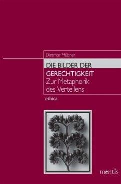 Die Bilder der Gerechtigkeit - Hübner, Dietmar