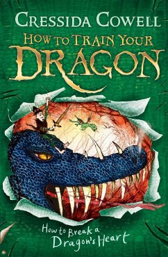 How to Train Your Dragon: How to Break a Dragon's Heart - Cowell, Cressida