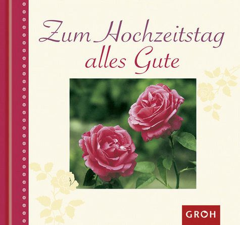 Zum Hochzeitstag alles Gute von Irmgard Erath - Buch