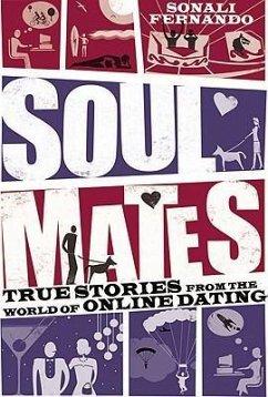Soulmates: Adventures in Online Dating - Fernando, Sonali
