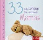 33 süße Ideen für werdende Mamas