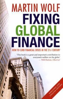 Fixing Global Finance - Wolf, Martin
