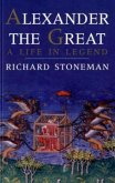 Stoneman, R: Alexander the Great - A Life in Legend