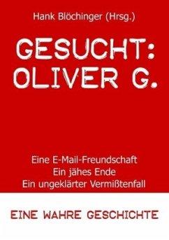 Gesucht: Oliver G.