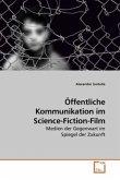 Öffentliche Kommunikation im Science-Fiction-Film