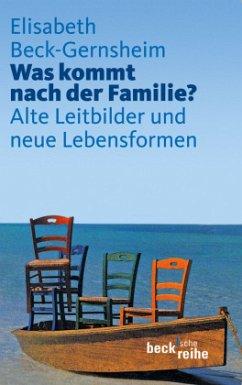 Was kommt nach der Familie? - Beck-Gernsheim, Elisabeth