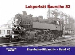 Lokporträt Baureihe 82 - Willhaus, Werner