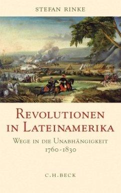 Revolutionen in Lateinamerika - Rinke, Stefan