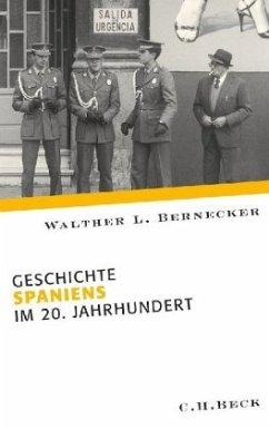 Geschichte Spaniens im 20. Jahrhundert - Bernecker, Walther L.