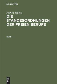 Die Standesordnungen der freien Berufe - Taupitz, Jochen