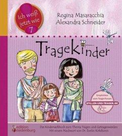 Tragekinder: Das Kindersachbuch zum Thema Tragen und Getragenwerden - Schneider, Alexandra; Masaracchia, Regina