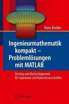 Ingenieurmathematik kompakt - Problemlösungen mit MATLAB - Benker, Hans