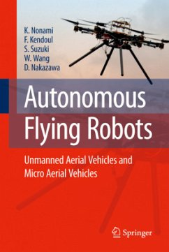 Autonomous Flying Robots - Nonami, Kenzo; Kendoul, Farid; Suzuki, Satoshi; Wang, Wei; Nakazawa, Daisuke