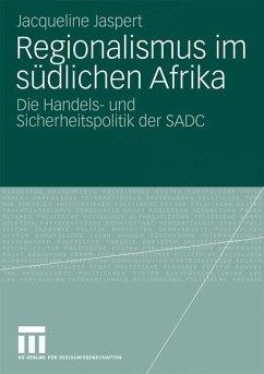 Regionalismus im südlichen Afrika - Jaspert, Jacqueline