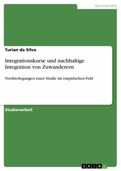Integrationskurse und nachhaltige Integration von Zuwanderern