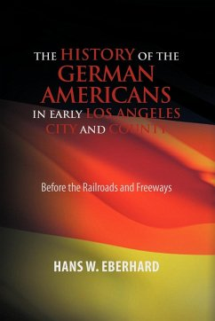 The History of the German Americans In Early Los Angeles City and County