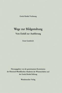 Wege zur Bildgestaltung - Gombrich, Ernst H.