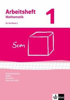 Arbeitshefte Mathematik 1. Neubearbeitung. Grundrechenarten, Größen, Geometrie. Arbeitsheft plus Lösungheft