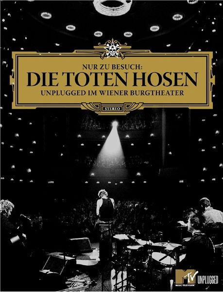 Die Toten Hosen - Nur zu Besuch, Unplugged im Wiener Burgtheater - Toten Hosen,Die