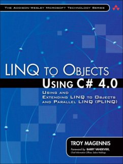LINQ to Objects Using C# 4.0: Using and Extending LINQ to Objects and Parallel LINQ (PLINQ) - Magennis, Troy