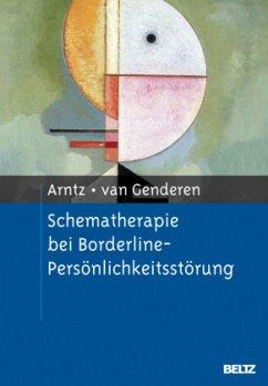Schematherapie bei Borderline-Persönlichkeitsstörung - Arntz, Arnoud; Genderen, Hannie van