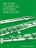 125 Easy Classical Studies for Flute. 125 leichte, klassische Studien für Flöte