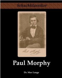 Paul Morphy - Lange, Max