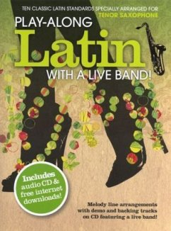 Play-Along Latin With A Live Band! - Tenor Saxophone, w. Audio-CD