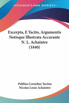 Excerpta, E Tacito, Argumentis Notisque Illustrata Accurante N. L. Achaintre (1840)