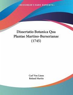 Dissertatio Botanica Qua Plantae Martino-Burserianae (1745)