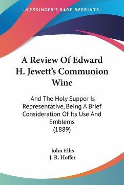 A Review Of Edward H. Jewett's Communion Wine