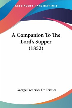 A Companion To The Lord's Supper (1852) - De Teissier, George Frederick