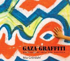 9789774163210 - Grondahl, Mia: Gaza Graffiti: Messages of Love and Politics - كتاب