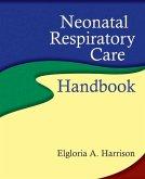 Neonatal Respiratory Care Handbook