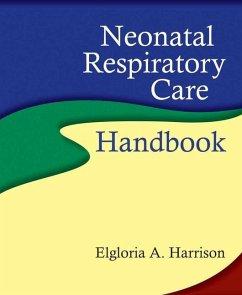 Neonatal Respiratory Care Handbook - Harrison, Elgloria A.