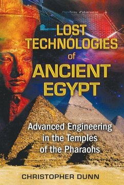 Lost Technologies of Ancient Egypt - Dunn, Christopher