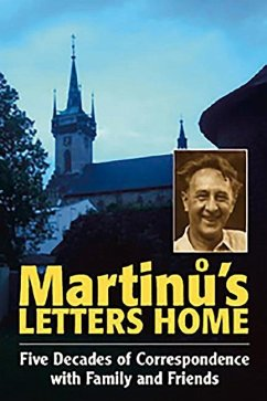 Martinu´s Letters Home: Five Decades of Correspondence with Family and Friends