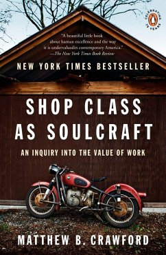 Shop Class as Soulcraft: An Inquiry Into the Value of Work - Crawford, Matthew B.